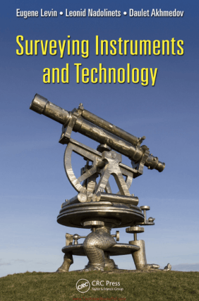Surveying Instruments and Technology By Leonid Nadolinets and Eugene Levin and Daulet Akhmedov