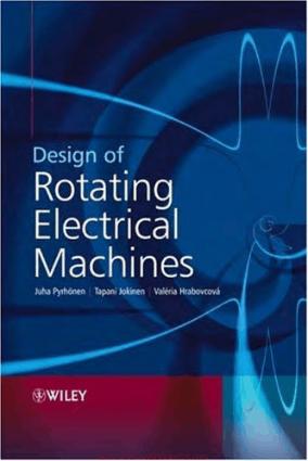 Design of Rotating Electrical Machines By Juha Pyrhonen and Tapani Jokinen and Valeria Hrabovcova and Hanna Niemela