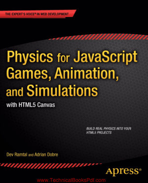 Physics for JavaScript Games animation and Simulations with HTML5 Canvas