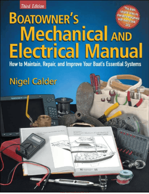 Boatowner's Mechanical And Electrical Manual How To Maintain Repair And Improve Your Boat S Essential Systems 3rd Edition By Nigel Calder