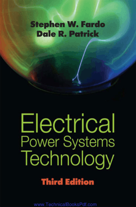 Electrical Power Systems Technology Third Edition by Stephen W. Fardo and Dale R. Patrick