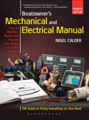 Boatowner's Mechanical and Electrical Manual Repair and Improve Your Boat s Essential Systems 4th Edition By Nigel Calder