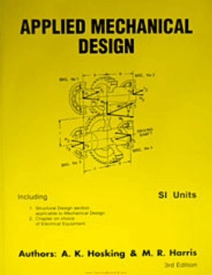 Applied Mechanical design By A K Hosking