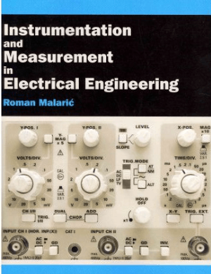Instrumentation and Measurement in Electrical Engineering By Roman Malaric