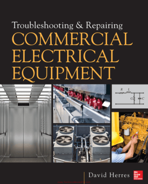 Troubleshooting and Repairing Commercial Electrical Equipment By David Herres