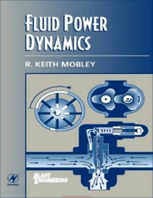 Fluid Power Dynamics By R Keith Mobley