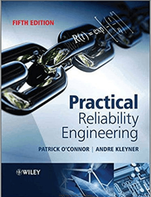 Practical Reliability Engineering Fifth Edition By Patrick D. T. O connor and Andre Kleyner