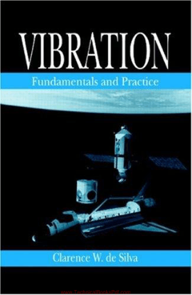 Vibration Fundamentals and Practice By Clarence W. de Silva