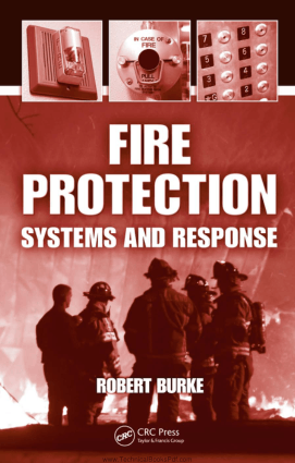 Fire Protection Systems and Response By Robert Burke