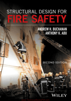 Structural Design for Fire Safety Second Edition By Andrew H. Buchanan and Anthony K. Abu
