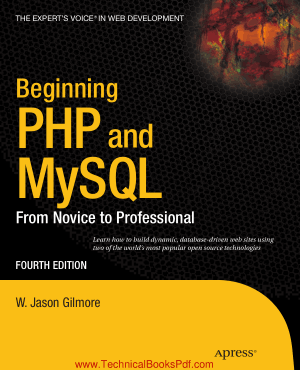 Beginning PHP and MySQL From Novice to Professional by W Jason Gilmore