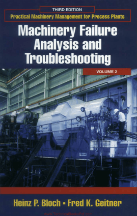 Machinery Failure Analysis and Troubleshooting 3rd Edition By Heinz P Bloch and Fred K Gettner