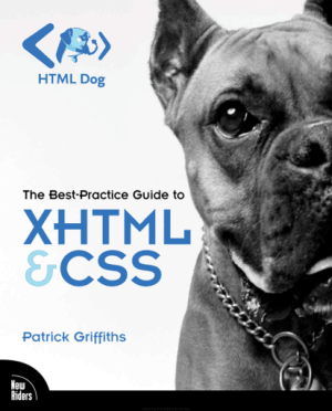 The Best Practice Guide to XHTML and CSS