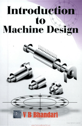 Introduction to Machine-design by V. B. Bhandari