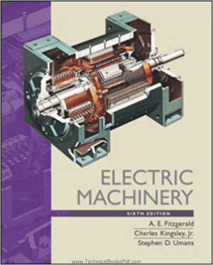 Electric Machinery 6th Edition by A E Fitzgerald and Charles Kingsley and Stephen D Umans