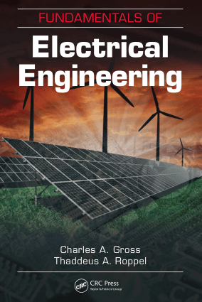 Fundamentals of Electrical Engineering By Charles A Gross and Thaddeus A Roppel