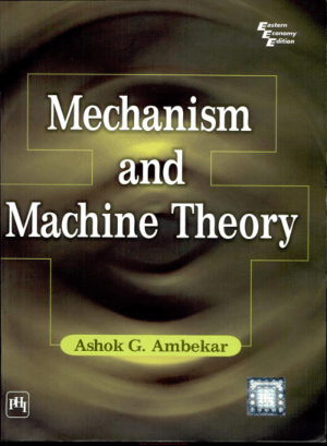 Mechanism and Machine Theory By Ashok G Amberkar