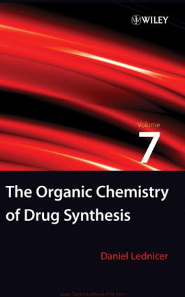 The Organic Chemistry of Drug Synthesis Volume 7 By Daniel Lednicer