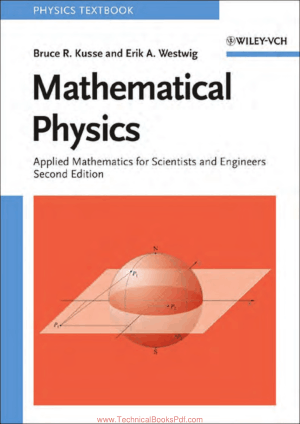 Mathematical Physics applied Mathematics for Scientists and Engineers 2nd Edition By Bruce R Kusse and Erik A Westwig