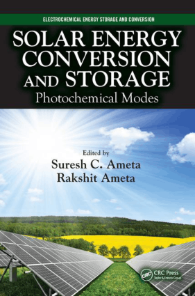 Solar Energy Conversion and Storage Photochemical Modes By Suresh C Ameta and Rakshit Ameta