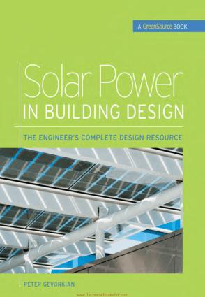 Solar Power in Building Design the Engineer's Complete Design Resource By Peter Gevorkian