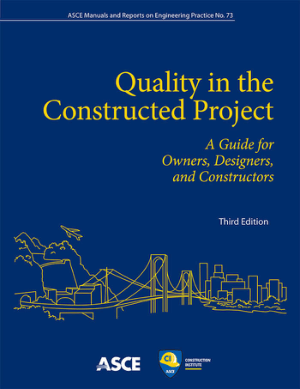 Quality in the Constructed Project a Guide for Owners, Designers and Constructors Third Edition