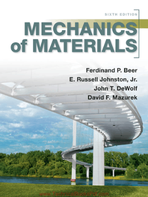 Mechanics of Materials Sixth Edition By Ferdinand P. Beer And E. Russell Johnston And John T. Dewolf and David F. Mazurek