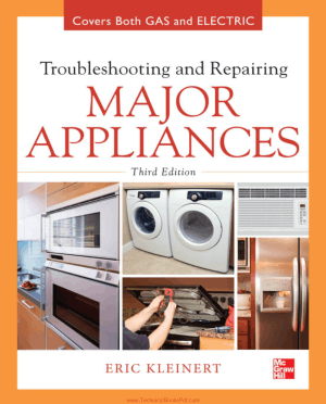 Troubleshooting and Repairing Major Appliances 3rd Edition By Eric Kleinert