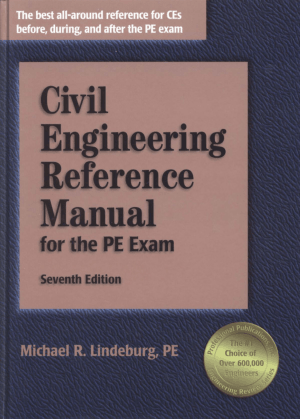 Civil Engineering Reference Manual for the PE Exam 7th Edition By Michael R Lindeburg