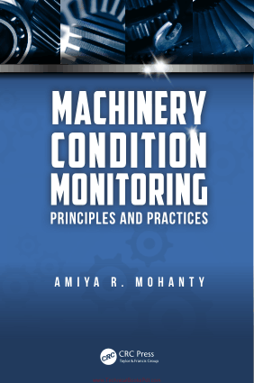 Machinery Condition Monitoring Principles and Practices By Amiya R Mohanty