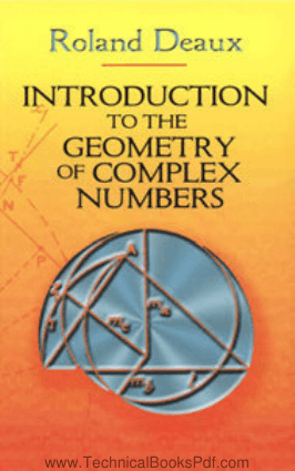 Introduction to the Geometry of Complex Numbers By Roland Deaux