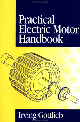 Practical Electric Motor Handbook By Iring Gottlieb
