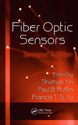 Fiber Optics Sensors By Shizhuo Yin and Paul B Ruffin and Francis T S Yu