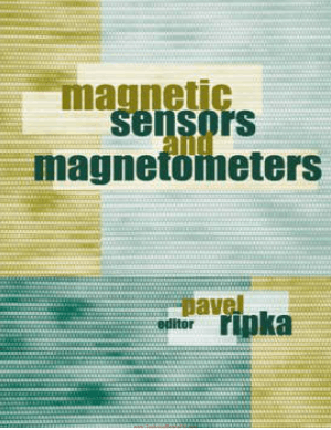 Magnetic Sensors and Magnetometers By Pavel Ripka