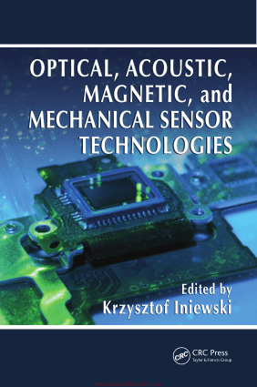 Optical Acoustic Magnetic and Mechanical Sensor Technologies By Krzysztof Iniewski