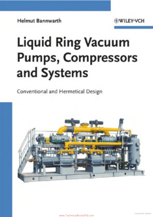 Liquid Ring Vacuum Pumps Compressors and Systems By H Bannwarth
