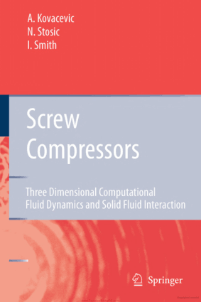 Screw Compressor by A Kovacevic and N Stosic and I Smith