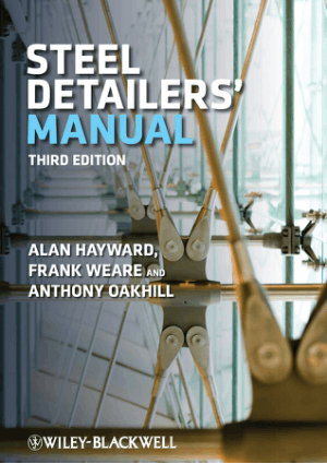 Steel Detailers' Manual Third Edition By Alan Hayward, Frank Weare and Anthony Oak hill.pdf