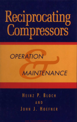 Reciprocating Compressors Operation and Maintenance By Heinz P Bloch and John J Hoefner
