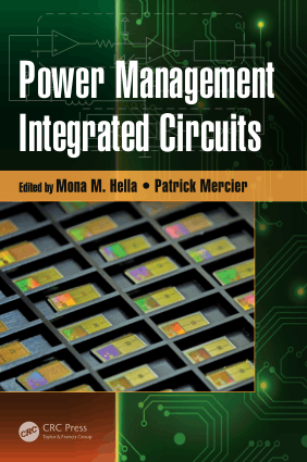 Power Management Integrated Circuits By Mona M Hella and Patrick Mercier
