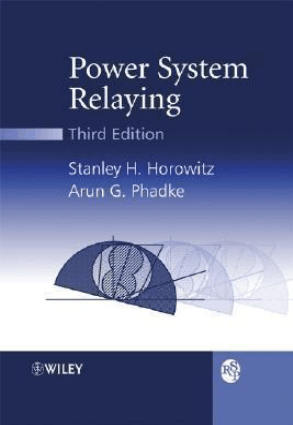 Power System Relaying Third Edition By Stanley H Horowitz and Arun G Phadke