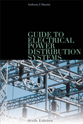 Guide to Electrical Power Distribution Systems Sixth Edition By Anthony J. Pansini