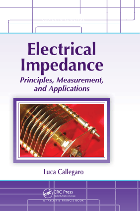 Electrical Impedance Principles Measurement and Applications By Luca Callegaro