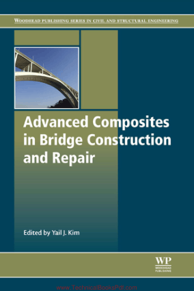 Advanced Composites in Bridge Construction and Repair By Yail J Kim