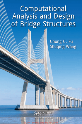 Computational Analysis and Design of Bridge Structures by Chung C Fu