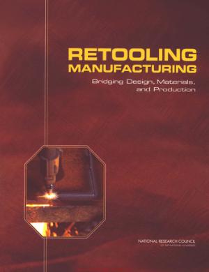Retooling Manufacturing Bridging Design Materials and Production