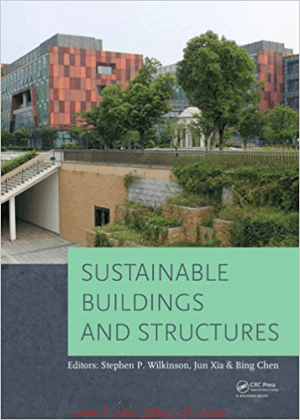 Sustainable Buildings and Structures by Stephen P Wilkinson Jun Xia and Bing Chen