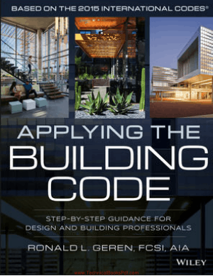 Applying the Building Code Step By Step Guidance for Design and Building Professionals