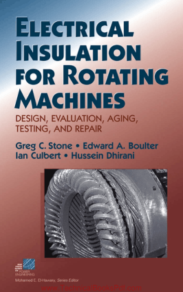 Electrical Insulation for Rotating Machines Design Evaluation Aging Testing and Repair By Greg C Stone and Edward A Boulter and Lan Culbert