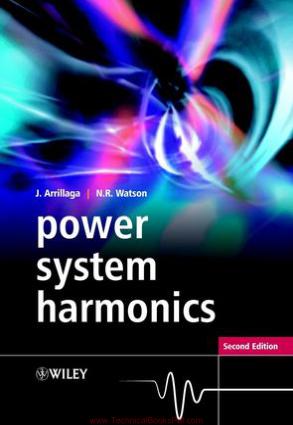 Power System Harmonics Second Edition By J Arrillaga and N R Watson